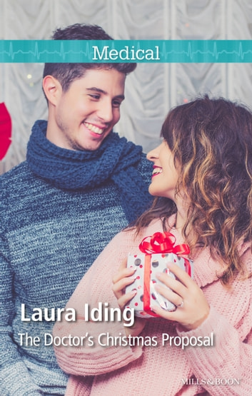 The Doctor's Christmas Proposal ebook by Laura Iding