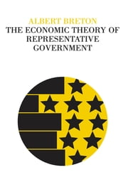 The Economic Theory of Representative Government ebook by Orville Brim