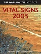 Vital Signs 2005 ebook by The Worldwatch Institute