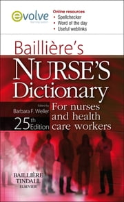 Bailliere's Nurses' Dictionary - for Nurses and Health Care Workers ebook by Barbara F. Weller