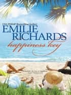 Happiness Key ebook by Emilie Richards
