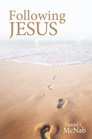 FOLLOWING JESUS ebook by Daniel L. McNab