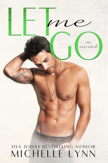 Let Me Go (The Invisibles) ebook by Michelle Lynn