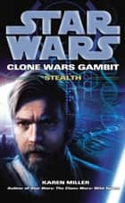 Star Wars: Clone Wars Gambit - Stealth ebook by