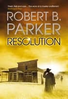 Resolution ebook by Robert B. Parker