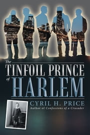 The Tinfoil Prince of Harlem ebook by Cyril H. Price
