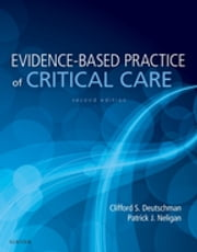 Evidence-Based Practice of Critical Care ebook by Clifford S. Deutschman,Patrick J. Neligan
