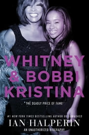Whitney and Bobbi Kristina ebook by Ian Halperin