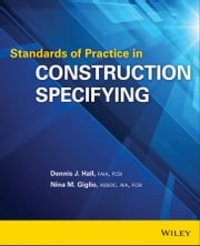Standards of Practice in Construction Specifying ebook by Nina M. Giglio,Dennis J. Hall
