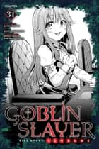 Goblin Slayer Side Story: Year One, Chapter 31 ebook by Kumo Kagyu, Kento Sakaeda, Noboru Kannatuki