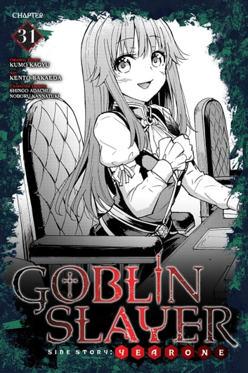 Goblin Slayer Side Story: Year One, Chapter 31 ebook by Kumo Kagyu,Kento Sakaeda,Noboru Kannatuki