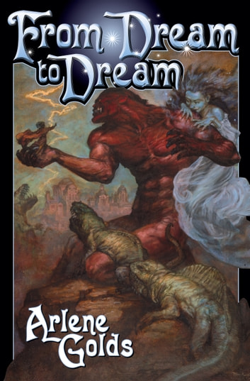 From Dream to Dream ebook by Arlene Golds