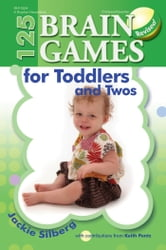125 Brain Games for Toddlers and Twos ebook by Jackie Sillberg,Keith Pentz