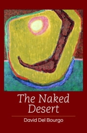 The Naked Desert ebook by David Del Bourgo