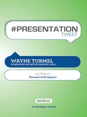 #PRESENTATION tweet Book01 ebook by Wayne Turmel; Edited by Rajesh Setty