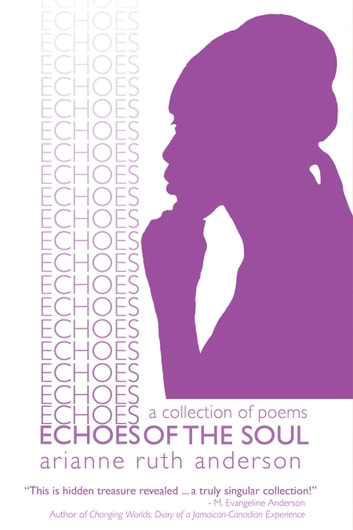 Echoes of the Soul - A Collection of Poems ebook by Arianne Ruth Anderson