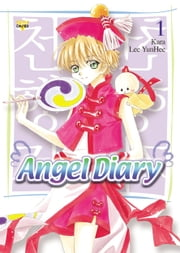 Angel Diary, Vol. 1 ebook by YunHee Lee,Kara