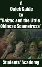 "A Quick Guide to ""Balzac and the Little Chinese Seamstress"" ebook by Students' Academy"