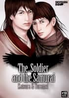 The Soldier and the Samurai: (Yaoi Novel) ebook by Katsura