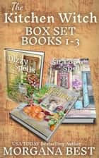 The Kitchen Witch: Box Set: Books 1-3 - Cozy Mysteries ebook by