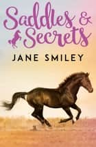 Riding Lessons 2: Riding Lessons: Saddles and Secrets 電子書籍 by Jane Smiley