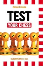 Test Your Chess ebook by Zenon Franco
