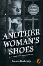 Another Woman's Shoes: Based on Paul Temple and the Gilbert Case ebook by Melvyn Barnes, Francis Durbridge