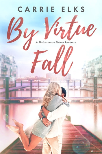 By Virtue Fall ebook by Carrie Elks
