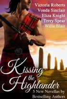 Kissing the Highlander ebook by Terry Spear,Eliza Knight,Vonda Sinclair