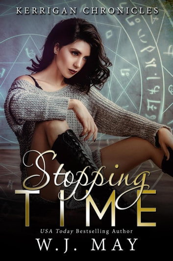 Stopping Time - Kerrigan Chronicles, #1 ebook by W.J. May