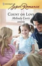 Count On Love ebook by Melinda Curtis