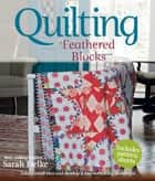 Quilting: Feathered Blocks ebook by Sarah Fielke