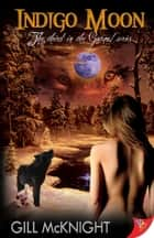 Indigo Moon ebook by Gill McKnight