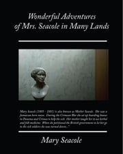 Wonderful Adventures of Mrs. Seacole in Many Lands (ebook) ebook by Seacole, Mary