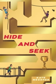 Hide and Seek ebook by Kate Messner