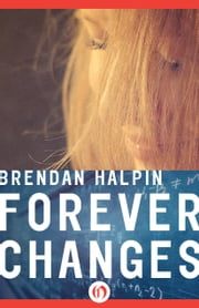 Forever Changes ebook by Brendan Halpin