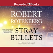 Stray Bullets audiobook by Robert Rotenberg