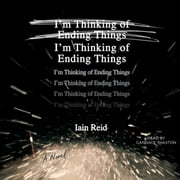 I'm Thinking of Ending Things audiobook by Iain Reid