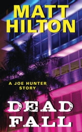 Dead Fall - A Joe Hunter Story ebook by Matt Hilton
