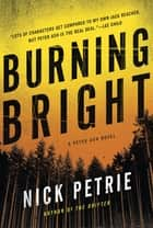Burning Bright ebook by Nick Petrie