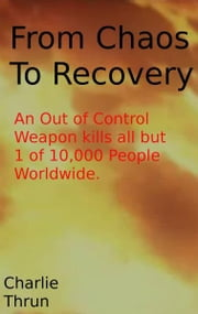 From Chaos to Recovery ebook by Charlie Thrun