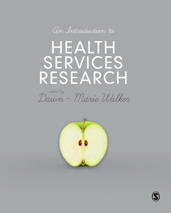 An Introduction to Health Services Research - A Practical Guide ebook by