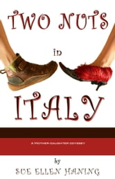 Two Nuts In Italy ebook by Sue Ellen Haning