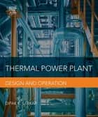 Thermal Power Plant ebook by Dipak Sarkar