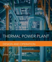 Thermal Power Plant - Design and Operation ebook by Dipak Sarkar