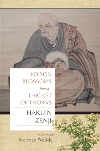 Poison Blossoms From A Thicket Of Thorn Ebook By Hakuin Zenji