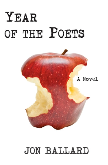 Year of the Poets - A Novel ebook by Jon Ballard