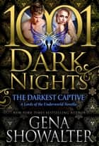 The Darkest Captive: A Lords of the Underworld Novella ebook by Gena Showalter
