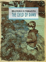 Child Of Dawn ebook by Belangela G. Tarazona