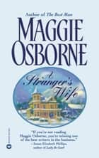 A Stranger's Wife ebook by Maggie Osborne